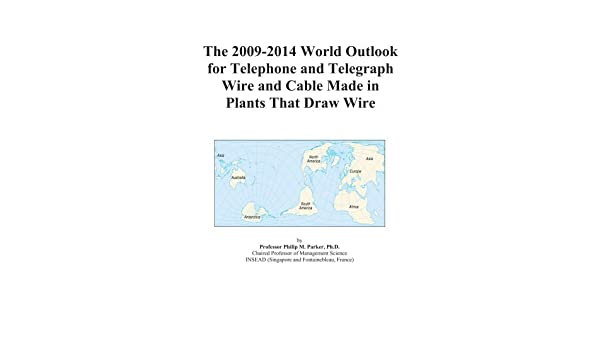 Strange Buy The 2009 2014 World Outlook For Telephone And Telegraph Wire And Wiring 101 Relewellnesstrialsorg