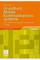Grundkurs Mobile Kommunikationssysteme: UMTS, HSDPA und LTE, GSM, GPRS und Wireless LAN Taschenbuch