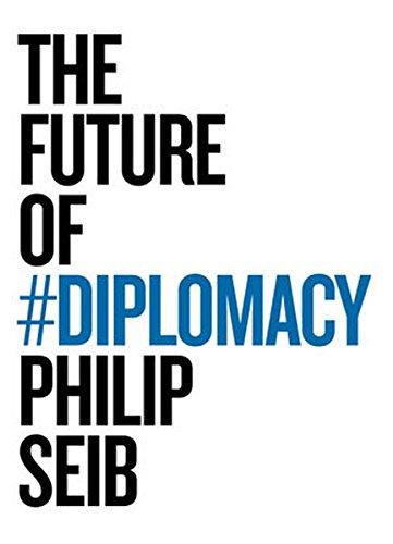 The Future of Diplomacy por Philip Seib