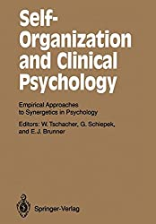 Self-Organization and Clinical Psychology: Empirical Approaches to Synergetics in Psychology (Springer Series in Synergetics)