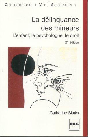 La Délinquance des mineurs : L'Enfant, le psychologue, le droit.2e Edition Actualisée et Augmentée