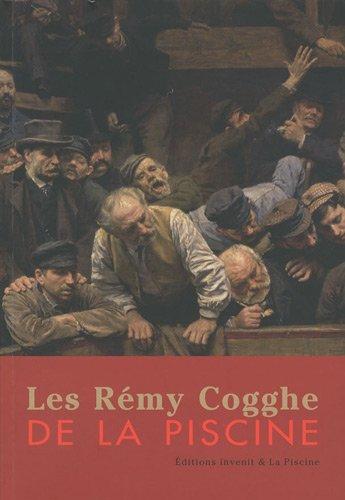 Les Rémy Cogghe de la Piscine par José Barbieux, Bruno Gaudichon, Amandine Delcourt, Dominique Vallin