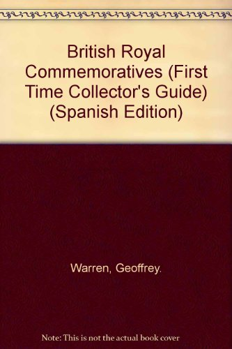First Time Collector's Guide to Royal Commemoratives (First Time Collector's Guide S.)