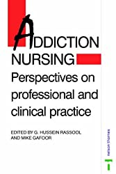 Addiction Nursing - Perspectives On Professional and Clinical Practice