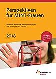 Perspektiven für MINT-Frauen 2018: Mit Mathe, Informatik, Naturwissenschaften und Technik Karriere machen (e-fellows.net wissen)