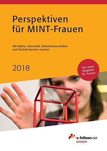 Machen Net (Perspektiven für MINT-Frauen 2018: Mit Mathe, Informatik, Naturwissenschaften und Technik Karriere machen (e-fellows.net wissen))