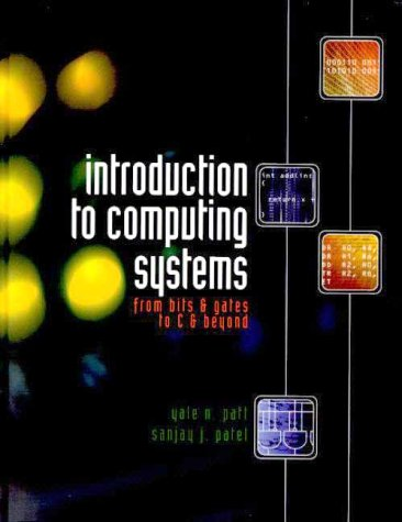 Introduction to Computing Systems: From Bits and Gates to C and Beyond di Yale N. Patt
