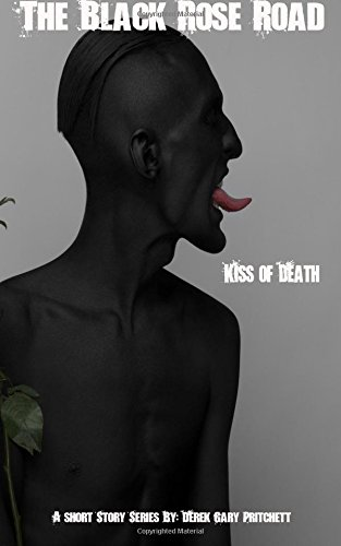 The Black Rose Road: 'Kiss of Death': Volume 1