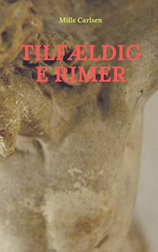 Tilfældige rimer (Danish Edition) por Mille Carlsen