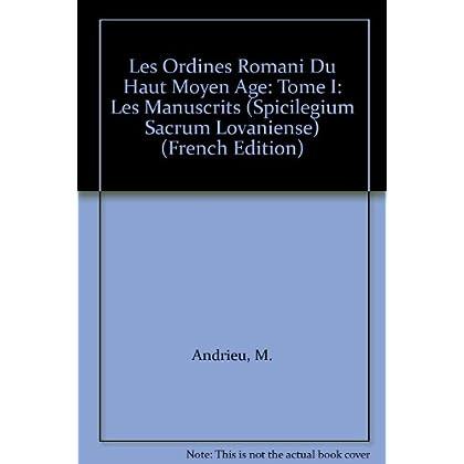 Les Ordines Romani Du Haut Moyen Âge: Tome I: Les Manuscrits
