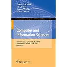 Computer and Information Sciences: 31st International Symposium, ISCIS 2016, Kraków, Poland, October 27–28, 2016, Proceedings (Communications in Computer and Information Science Book 659)