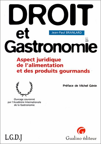 DROIT ET GASTRONOMIE. Aspect juridique de l'alimentation et des produits gourmands