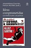 Ideas comprometidas. Los intelectuales y la política (Reverso nº 6)