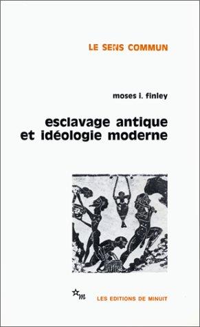 Esclavage antique et idéologie moderne par Moses I. Finley