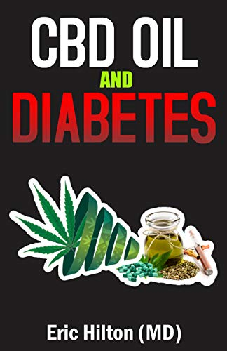 CBD OIL AND DIABETES : Understanding Therapeutic Benefits of Canabis and Medical Marijuana for Diabetes 1 & 2 (English Edition)