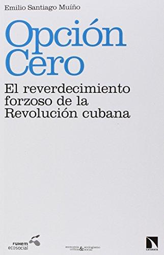 Opción cero: el reverdecimiento forzoso de la revolución cubana (Economía crítica y ecologismo social) por Emilio Santiago Muiño