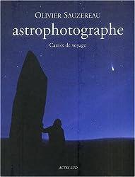 Astrophotographe : Carnet de voyage