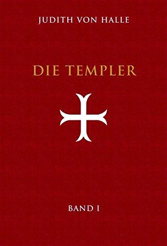 Die Templer. Band I. Der Gralsimpuls im Initiationsritus des Templerordens (Halles Les)