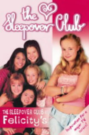 The Sleepover Club at Felicity's : quick, the toaster's on fire!