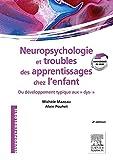 Neuropsychologie et troubles des apprentissages chez l'enfant: du développement typique aux dys-...