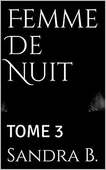 Femme De Nuit: TOME 3 (French Edition)