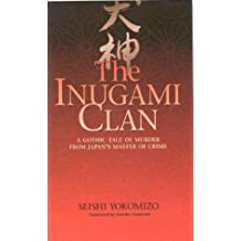 Inugami Clan: A Gothic Tale of Murder from Japan's Master of Crime