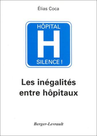 Hôpital silence ! Les inégalités entre hôpitaux