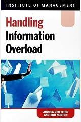 Handling Information Overload in a Week Paperback