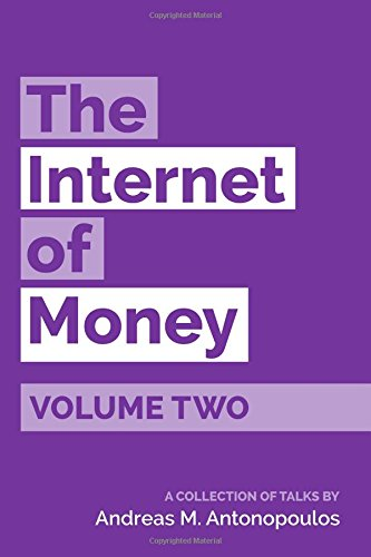 The Internet of Money Volume Two: A collection of talks by Andreas M. Antonopoulos: Volume 2 por Andreas M. Antonopoulos