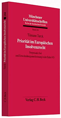 Priorität im Europäischen Insolvenzrecht: Perpetuatio fori und Entscheidungsanerkennung in der EuInsVO