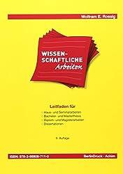 Wissenschaftliche Arbeiten: Leitfaden für Haus-, Seminararbeiten, Bachelor- und Masterthesis, Diplom- und Magisterarbeiten, Dissertationen