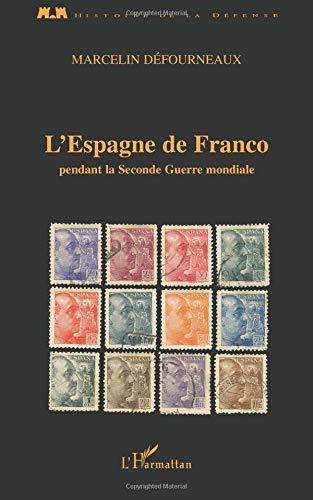 L'Espagne de Franco pendant la Seconde Guerre mondiale par Marcelin Defourneaux
