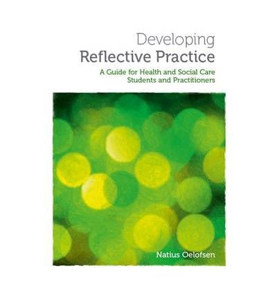 [DEVELOPING REFLECTIVE PRACTICE] by (Author)Oelofsen, Natius on Mar-01-12