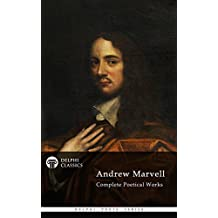 Complete Poetical Works of Andrew Marvell (Delphi Classics) (Delphi Poets Series Book 38) (English Edition)