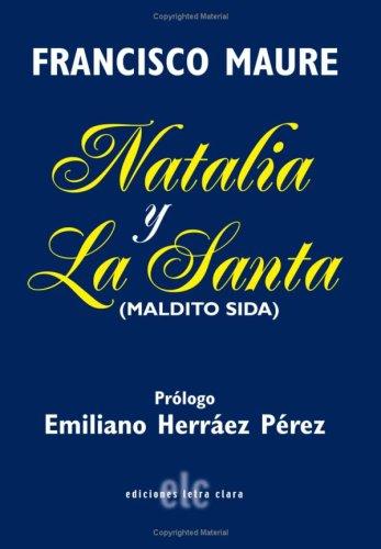 Natalia Y La Santa (Maldito Sida) por Francisco Maure Perez