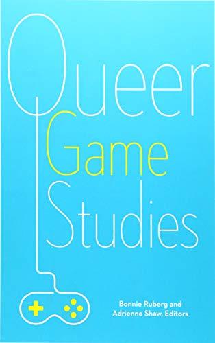 Queer Game Studies di Bonnie Ruberg
