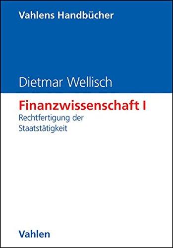 Finanzwissenschaft, Bd.1, Rechtfertigung der Staatstätigkeit