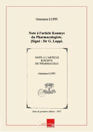 Note  l'article Koumys du Pharmacologiste. [Sign : Dr G. Luppi.] [Edition de 1875]