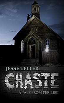 Chaste: A Tale from Perilisc by [Teller, Jesse]