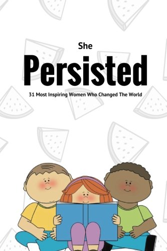 she-persisted-31-most-inspiring-women-who-changed-the-world