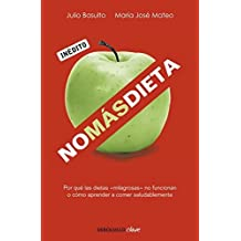 No mas dieta / No More Diet by Julio Basulto (2010-05-06)