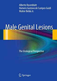 Male Genital Lesions: The Urological Perspective par [Rosenblatt, Alberto, de Campos Guidi, Homero Gustavo, Belda Jr., Walter]