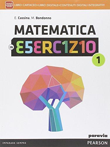 Matematica in esercizio. Per le Scuole superiori. Con e-book. Con espansione online: 1