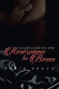 Resérvame tus besos par María Bravo