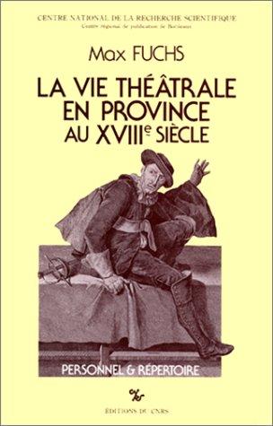Vie théâtrale en province au XVIIIe siècle : Personnel et répertoire