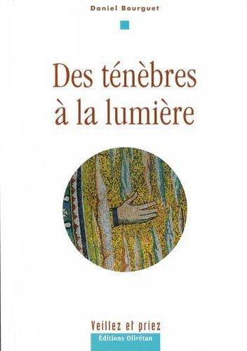 Des ténèbres à la lumière par Daniel Bourguet