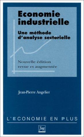 ECONOMIE INDUSTRIELLE. Une méthode d'analyse sectorielle, édition 1997