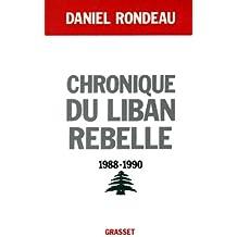Chronique du Liban rebelle, 1988-1990 (Littérature t. 550)