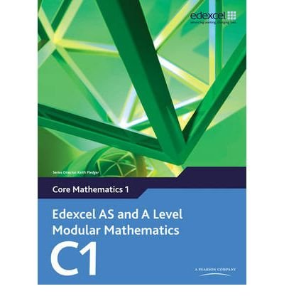 Edexcel AS and A Level Modular Mathematics Core Mathematics 1 C1 (Edexcel AS and A Level Modular Mathematics) (Mixed media product) - Common