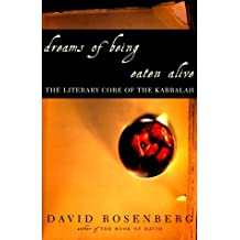 Dreams of Being Eaten Alive: The Literary Core of the Kabbalah by David Rosenberg (2000-04-11)